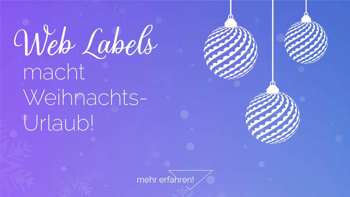 Web Labels macht Weihnachtsurlaub